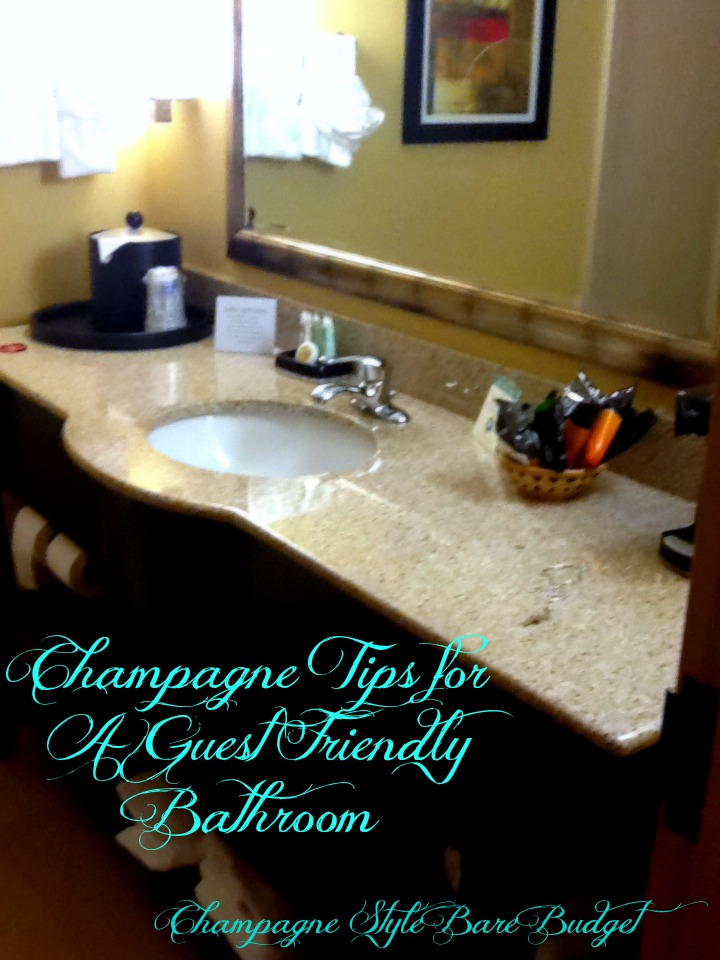 Champagne Tips for A Guest Friendly Bathroom