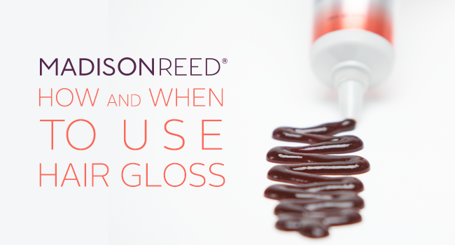 Hair How To – How and When To Use Hair Gloss