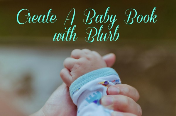 Create A Baby Book with Blurb