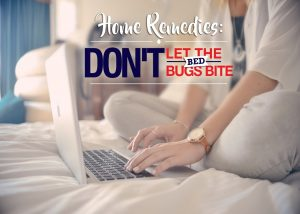 Home Remedies: Don't Let the Bed Bugs Bite