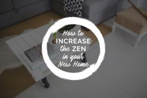 How to Increase the Zen in Your New Home