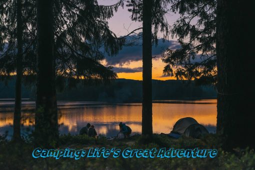 Camping: Life's Great Adventure