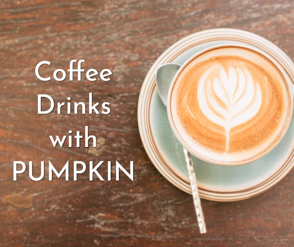 Coffee Drinks That Use Pumpkin